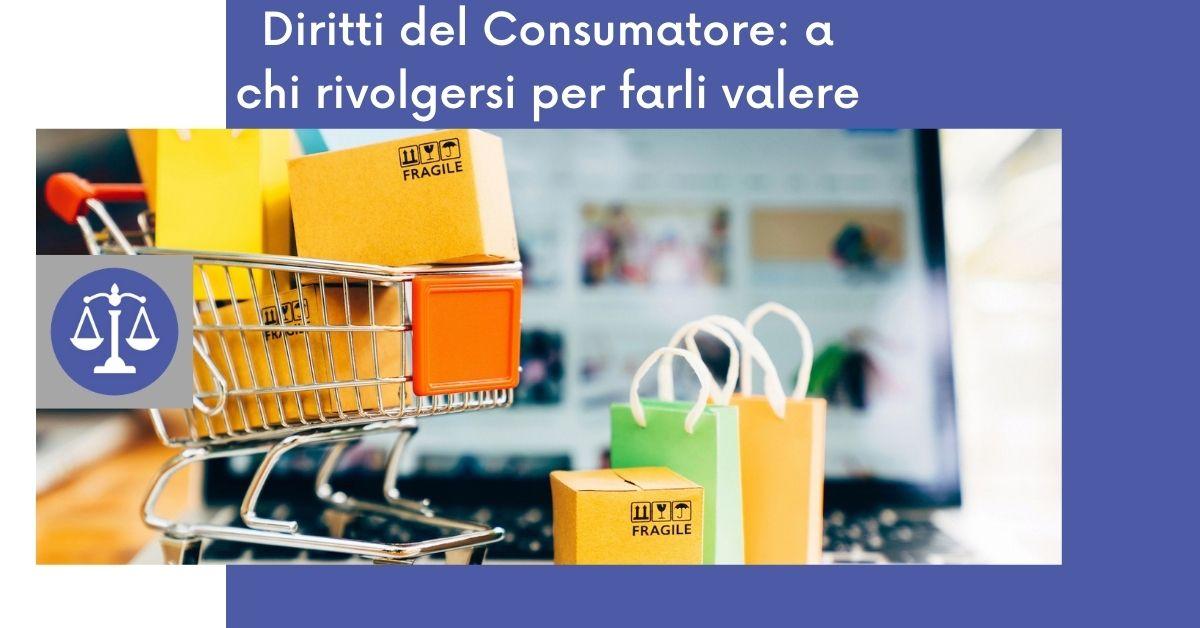 Diritti del Consumatore: a chi rivolgersi per farli valere