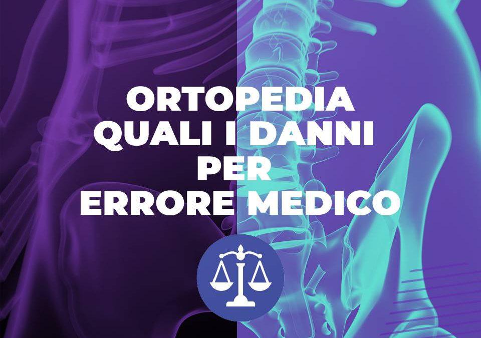 Ortopedia – Quali i danni per errore medico