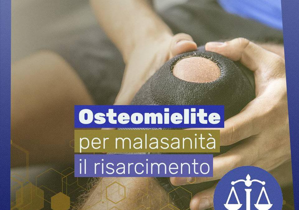 Osteomielite per malasanità: il risarcimento