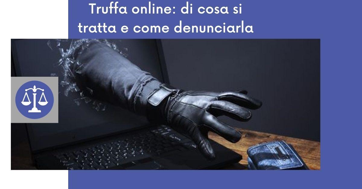 Truffa online: di cosa si tratta e come denunciarla